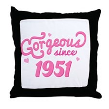 Gorgeous Since 1951 Throw Pillow