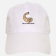 Who you callin' shrimp? Baseball Baseball Cap