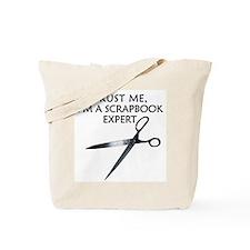 Trust me I'm a scrapbook expert  Tote Bag