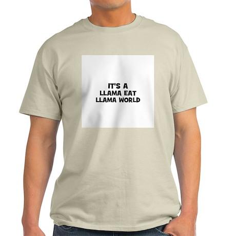 it's a llama eat llama world Ash Grey T-Shirt