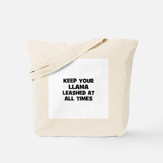 keep your llama leashed at al Tote Bag