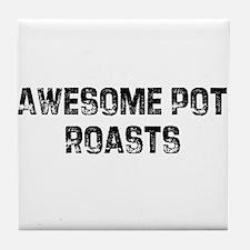 Awesome Pot Roasts Tile Coaster