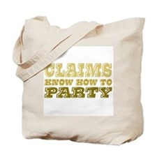 claims know how to party Tote Bag