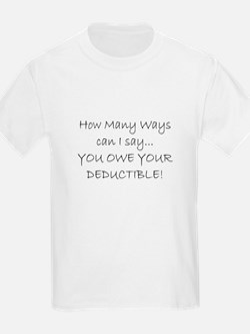 you owe your deductible Kids T-Shirt