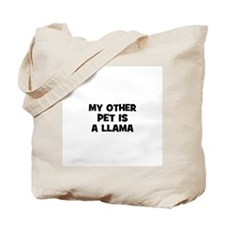 my other pet is a llama Tote Bag