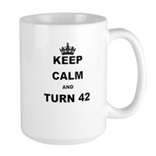 KEEP CALM AND TURN 42 Mugs