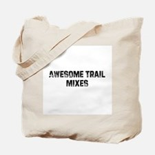 Awesome Trail Mixes Tote Bag