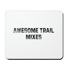 Awesome Trail Mixes Mousepad