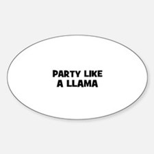 party like a llama Oval Decal