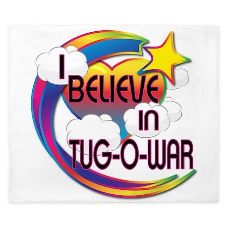 I Believe In Tug Of War Cute Believer Design King