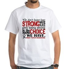 How Strong We Are Brain Tumor Shirt