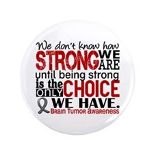 """How Strong We Are Brain Tumor 3.5"""" Button"""