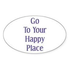 Go To Your Happy Place II Oval Decal