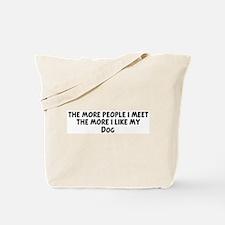 Dog: people I meet Tote Bag