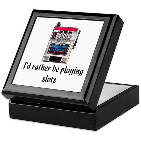 I'd rather be playing slots Keepsake Box