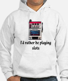 I'd rather be playing slots Hoodie