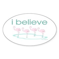 i believe in flamingos Oval Decal