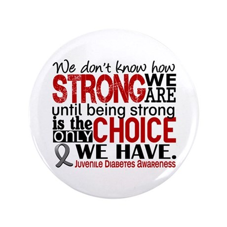 """How Strong We Are Juv Diabetes 3.5"""" Button"""