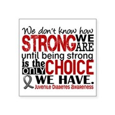 "How Strong We Are Juv Diabetes Square Sticker 3"" x"