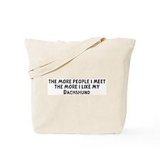 Dachshund: people I meet Tote Bag