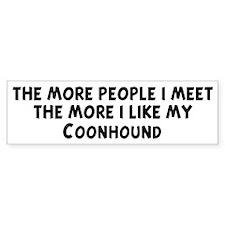 Coonhound: people I meet Bumper Bumper Sticker