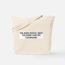 Coonhound: people I meet Tote Bag