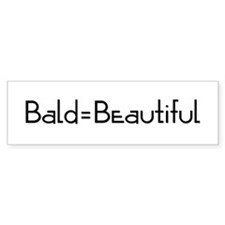 Bald = Beautiful_CA Bumper Bumper Sticker