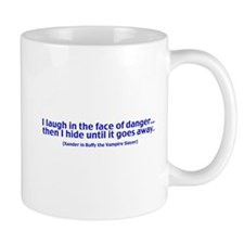 I Laugh in The Face of Danger Coffee Mug