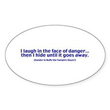 I Laugh in The Face of Danger Oval Decal