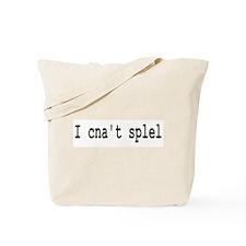 I Can't Spell - I Cna't Splel Tote Bag