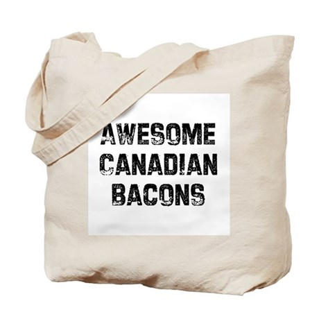 Awesome Canadian Bacons Tote Bag