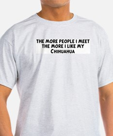 Chihuahua: people I meet Ash Grey T-Shirt