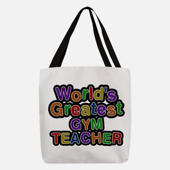 World's Greatest GYM TEACHER Polyester Tote Bag