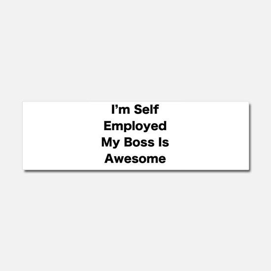 Im Self Employed My Boss Is Awesome LRG Car Magnet