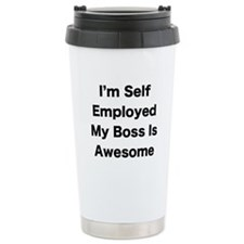 Im Self Employed My Boss Is Awesome LRG Travel Mug
