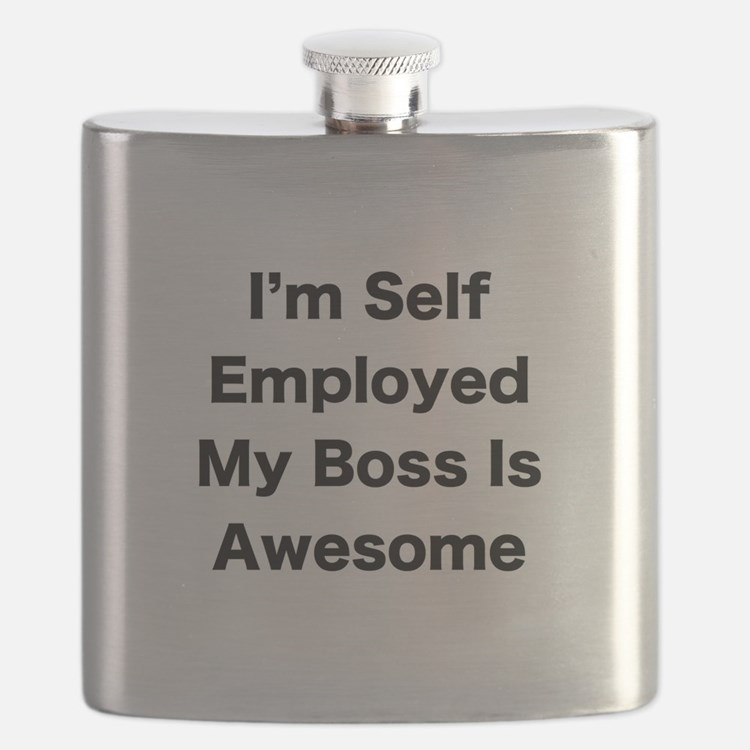 Im Self Employed My Boss Is Awesome LRG Flask