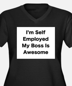 Im Self Employed My Boss Is Awesome LRG Plus Size