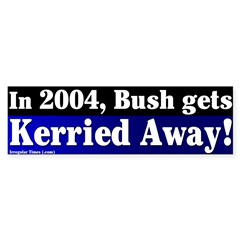 Bush Kerried Away Bumper Bumper Sticker