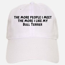 Bull Terrier: people I meet Baseball Baseball Cap