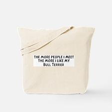 Bull Terrier: people I meet Tote Bag