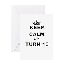 KEEP CALM AND TURN 16 Greeting Cards