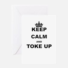 KEEP CALM AND TOKE UP Greeting Cards