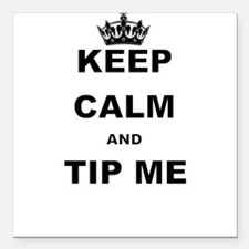 """KEEP CALM AND TIP ME Square Car Magnet 3"""" x 3"""""""