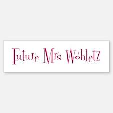 Future Mrs Wohletz Bumper Bumper Bumper Sticker