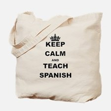KEEP CALM AND TEACH SPANISH Tote Bag