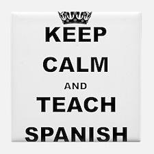 KEEP CALM AND TEACH SPANISH Tile Coaster