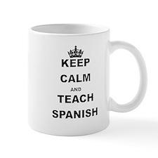 KEEP CALM AND TEACH SPANISH Mugs
