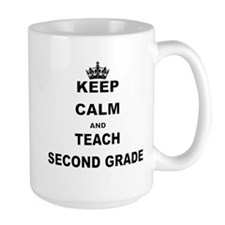 KEEP CALM AND TEACH SECOND GRADE Mugs