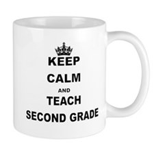 KEEP CALM AND TEACH SECOND GRADE Mugs