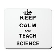 KEEP CALM AND TEACH SCIENCE Mousepad